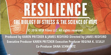 RESILIENCE: THE BIOLOGY OF STRESS & THE SCIENCE OF HOPE VIRTUAL SCREENING tickets