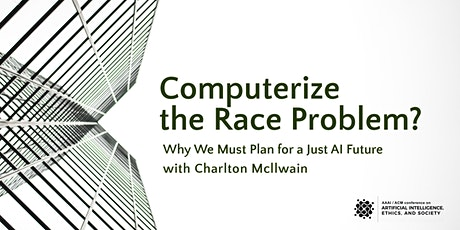 AIES Opening Keynote: Computerize the Race Problem? with Charlton Mcllwain tickets