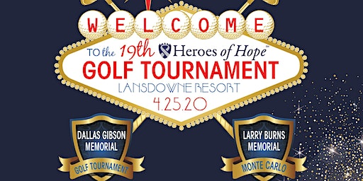 Dallas Gibson Memorial Heroes of Hope Golf Tournament and Larry Burns Vegas