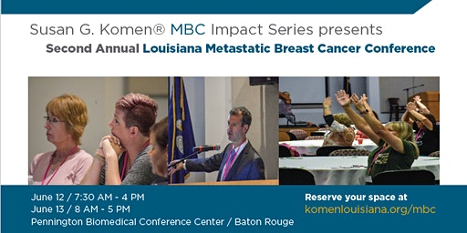 Second Annual Komen Louisiana Metastatic Breast Cancer Conference