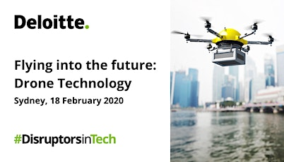 Flying into the Future: Drone Technology | #DisruptorsInTech Sydney tickets