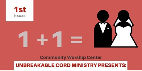 Unbreakable Cord Ministry Presents: 1+1 Marriage Conference tickets
