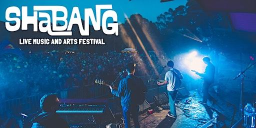 Shabang 2020 Live Music & Arts Festival