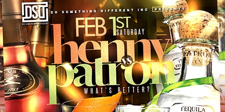 Henny vs Patron! What's Better? The Party! tickets
