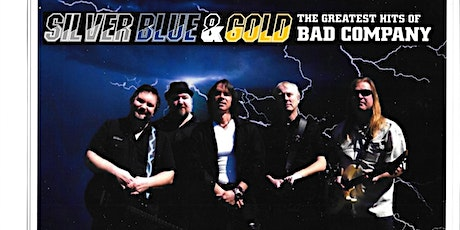 Silver, Blue and Gold Bad Company Tribute tickets