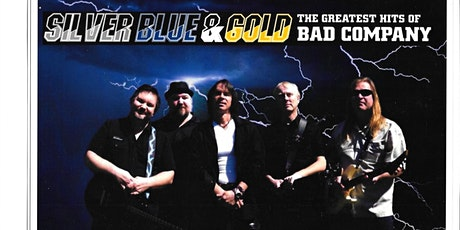 Bad Company Tribute with Silver, Blue and Gold tickets