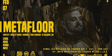 Atmos Presents: Metafloor w/ local support [9pm-Late] 19+ tickets