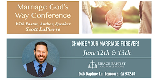 Marriage God's Way Conference  at Grace Baptist Church Lemoore