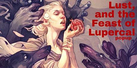 LUST, and the Feast of Lupercal tickets