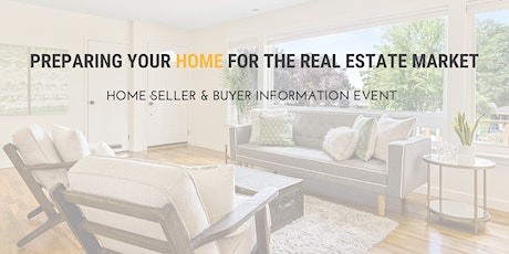 Preparing Your HOME For The Real Estate Market tickets