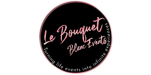Le Bouquet Blanc Events - Love is in the Air  Valentine's Day Experience
