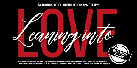 Leaning into Love : Date Night Edition tickets