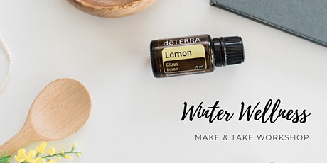 Winter Wellness with Essential Oils make and take workshop tickets