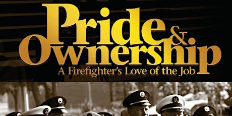 Pride and Ownership: A Firefighters Love of the Job tickets