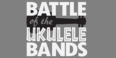 Battle of the Ukulele Bands tickets