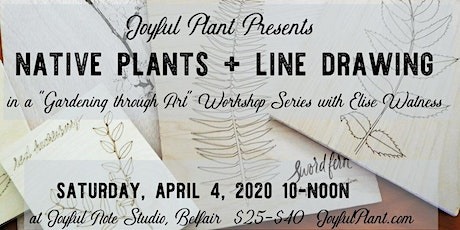 Native Plants + Line Drawing tickets