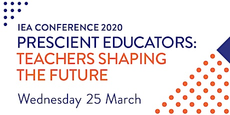 IEA Conference 2020 | Prescient Educators: Teachers shaping the future tickets