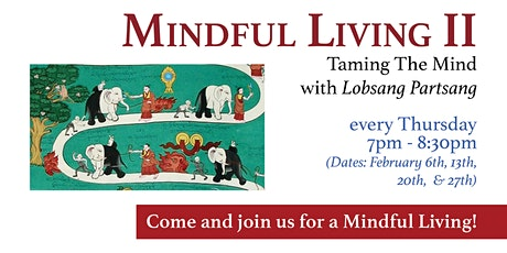 Mindful Living II: Taming The Mind with Lobsang Partsang tickets