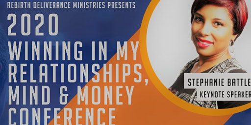 WINNING IN MY RELATIONSHIPS, MIND & MONEY CONFERENCE
