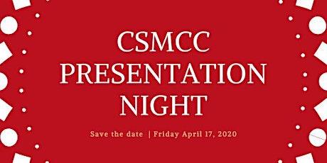 CSMCC Presentation Night tickets