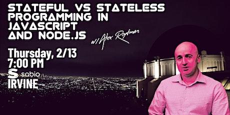 Stateful vs Stateless programming in JavaScript & Node.js w/Alex Roytman tickets