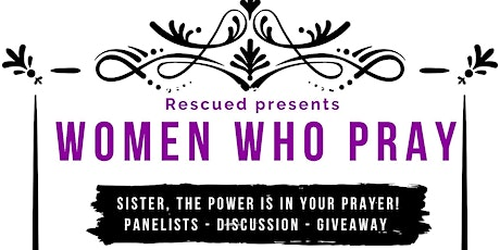 Rescued presents: Women who pray tickets