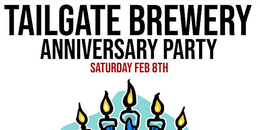 TailGate Brewery 5 Year Anniversary Party