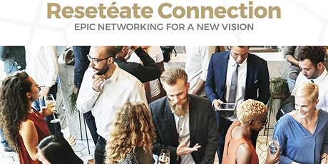Reseteate Connection - Epic networking for e new vision tickets