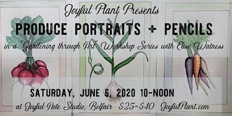 Produce Portraits + Pencils tickets