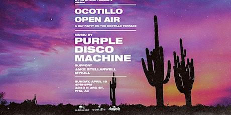 Ocotillo Open Air w/ Purple Disco Machine tickets