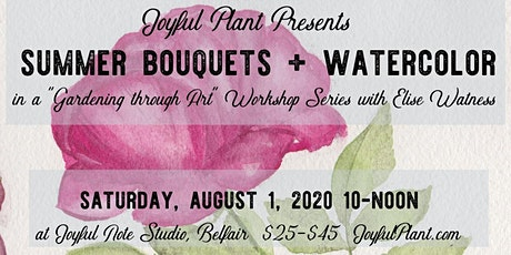 Summer Bouquets + Watercolor tickets