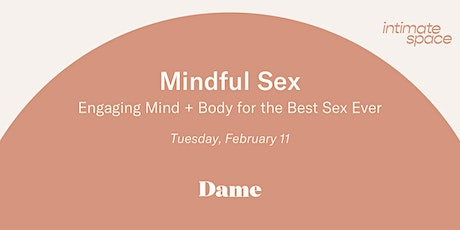 Mindful Sex: Engaging Mind & Body for the Best Sex Ever tickets