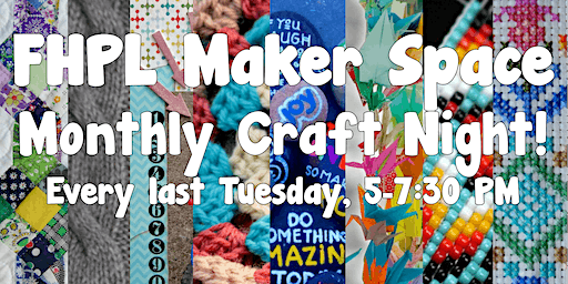 FHPL Craft Night in the Maker Space