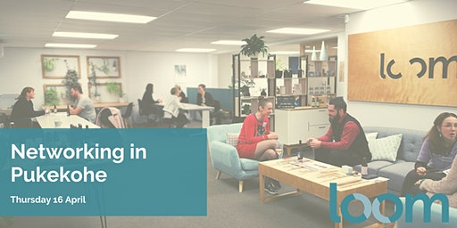 Networking at Loom Shared Space in Pukekohe - April