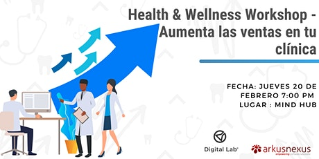 Health And Wellness Workshop - Aumenta las ventas en tu clinica boletos