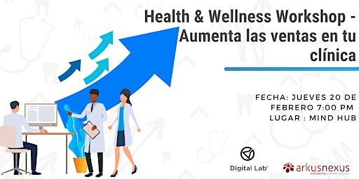 Health And Wellness Workshop - Aumenta las ventas en tu clínica