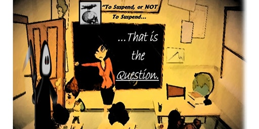 """To Suspend or NOT To Suspend... That is the Question!"" (Session #2)"