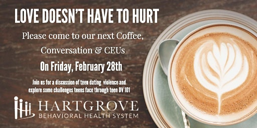 "Coffee, Conversation & CEUs   ""Love Doesn't Have to Hurt"""
