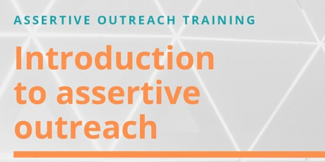 Introduction to assertive outreach tickets
