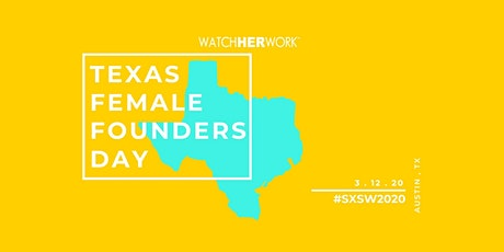 Watch Her Work Texas Female Founder's Day   SXSW tickets