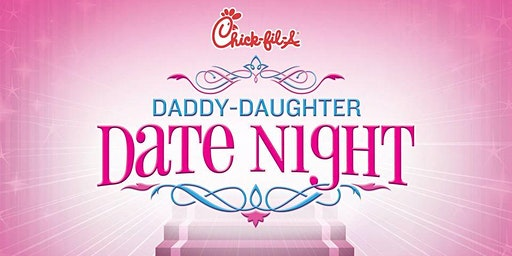 Daddy Daughter Date Night at Chick-fil-A 75 & Campbell