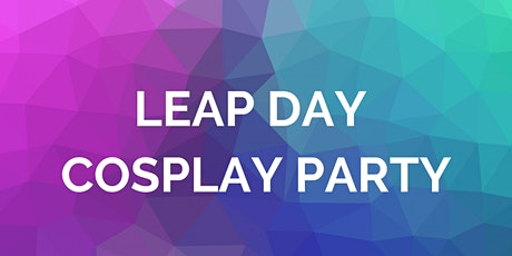 LEAP DAY COSPLAY PARTY tickets