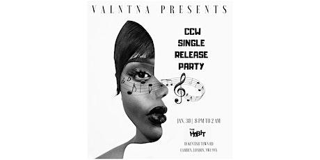 VALNTNA PRESENTS - CCW Single Release Party ... tickets