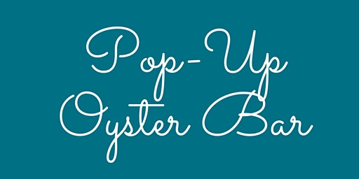 Pop-Up Oyster Bar 2020