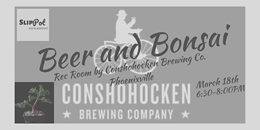 Beer and Bonsai at Rec Room by Conshohocken Brewing Co.