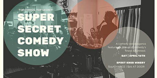 Super Secret Comedy Show at Spirit Knob Winery