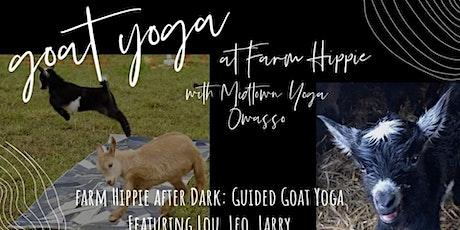 Farm Hippie After Dark: Goat Yoga tickets