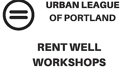 Urban League of Portland Rent Well Series 3 tickets