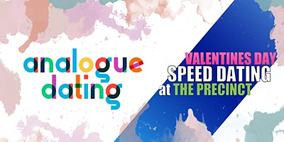 ANALOGUE DATING: Speed Dating at THE PRECINCT