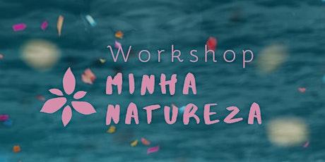 Workshop Minha Natureza ingressos